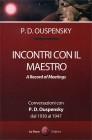 Incontri con il Maestro P.D. Ouspensky