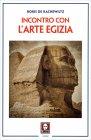 L'Incontro con l'Arte Egiziana Boris De Rachewiltz