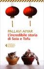 L'Incredibile Storia di Soia e Tofu Pallavi Aiyar