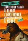 L'Incredibile Viaggio di Albert l'Ornitorinco che Voleva Conoscere il Mondo