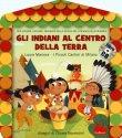 Gli Indiani al Centro della Terra Laura Marcora
