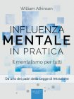 Influenza Mentale in Pratica eBook William Atkinson