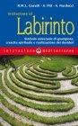 Iniziazione al Labirinto (eBook) Renata Maria Luigia Garutti, Alexandra Pitt, Alessandro Narducci