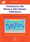 Iniziazione alla Borsa e alla Visione Planetaria (eBook) Giancarlo Anelli