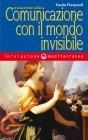 Iniziazione alla Comunicazione con il Mondo Invisibile (eBook) Paola Pierpaoli
