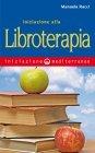 Iniziazione alla Libroterapia (eBook) Manuela Racci