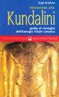 Iniziazione alla Kundalini Gopi Krishna