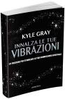 Innalza le Tue Vibrazioni Kyle Gray