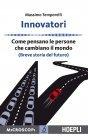 Innovatori - Come Pensano le Persone che Cambiano il Mondo - eBook Massimo Temporelli