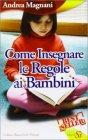 Come Insegnare le Regole ai Bambini Andrea Magnani