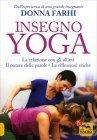 Insegno Yoga Donna Farhi
