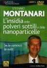 L'Insidia delle Polveri Sottili e delle Nanoparticelle Stefano Montanari