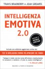 Intelligenza Emotiva 2.0 Travis Bradberry Jean Greaves