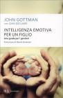 Intelligenza Emotiva per un Figlio John Gottman