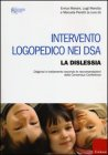 Intervento Logopedico nei DSA - Vol. 1: La Dislessia E. Mariani L. Marotta M. Pieretti