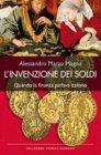 L'Invenzione dei Soldi - Alessandro Marzo Magno
