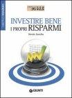 Investire Bene i Propri Risparmi (eBook)