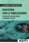 Investire con le Obbligazioni di Luca Bagato, Patrizia Bussoli