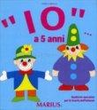 """""""IO"""" a... 5 Anni"""