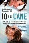 Io e il Cane Manlio Castagna Roberto Mucelli