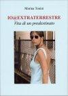 Io@Extraterrestre Marina Tonini