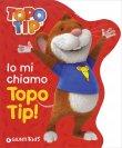 Topo Tip - Io Mi Chiamo Topo Tip!