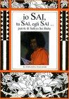 Io Sai, Tu Sai, Egli Sai... Parole di Sathya Sai Baba