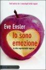 Io Sono Emozione - Eve Ensler
