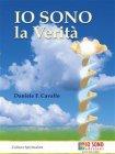 IO SONO la Verità (eBook) Daniele F. Cavallo