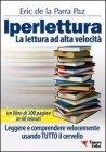 Iperlettura. La lettura ad alta velocit� (eBook) Eric De la Parra Paz