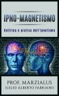 Ipno-Magnetismo - eBook Prof. Marzialus (Lelio Alberto Fabriani)