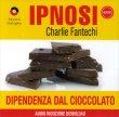 Ipnosi Vol.16 - Dipendenza dal Cioccolato Charlie Fantechi