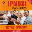 Ipnosi Vol.36 Gestire i Dipendenti Charlie Fantechi