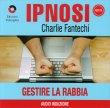 Ipnosi Vol.12 - Gestire la Rabbia Charlie Fantechi