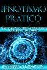 Ipnotismo Pratico (eBook) Giuseppe Cucinotta