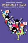 Irriverenti e Libere (eBook) Barbara Bonomi Romagnoli