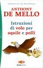 Istruzioni di Volo per Aquile e Polli Anthony De Mello