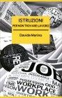 Istruzioni Per non Trovare Lavoro - Libro di Davide Marino