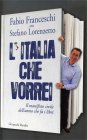 L'Italia che Vorrei Fabio Franceschi, Stefano Lorenzetto