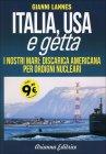 Italia Usa e Getta Gianni Lannes