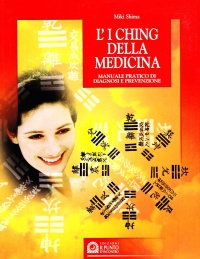 L'I Ching della Medicina Miki Shima