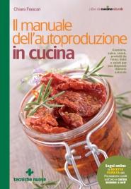 Il Manuale dell'Autoproduzione in Cucina eBook