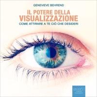 Il Potere della Visualizzazione (AudioLibro Mp3) Genevieve Behrend Fabio Farnè