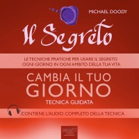 Il Segreto - Cambia il Tuo Giorno - Audiolibro Mp3 Michael Doody