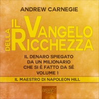 Il Vangelo della Ricchezza  - Volume 1 (AudioLibro Mp3)