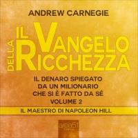 Il Vangelo della Ricchezza - Volume 2 (AudioLibro Mp3)