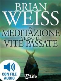 In Meditazione Verso le Vite Passate (eBook) Brian Weiss
