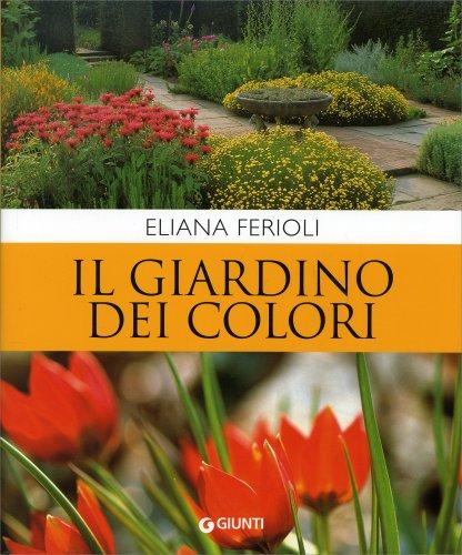 Il giardino dei colori libro di eliana ferioli for Il giardino dei libri