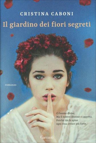 Il giardino dei fiori segreti libro di cristina caboni for Il giardino dei libri