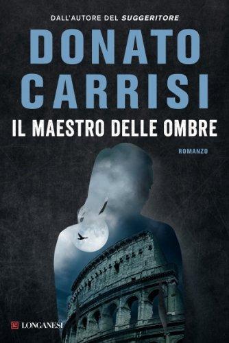 Il Maestro delle Ombre - Libro di Donato Carrisi